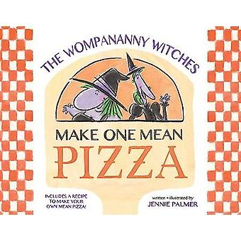 The Wompananny Witches Make One Mean Pizza - 9781419726422 Book
