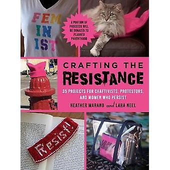 Widerstand - 35 Projekte für Craftivists - Demonstranten - Handwerk ein