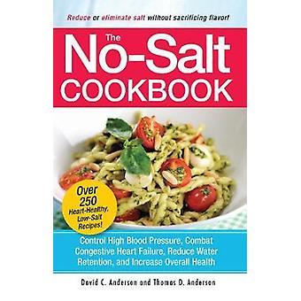 De No-zout Cookbook - verminderen of elimineren van zout zonder in te boeten Fl
