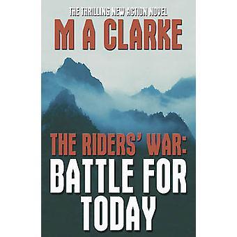 Guerre les cavaliers - bataille pour aujourd'hui par M. A. Clarke - Book 9781921596308