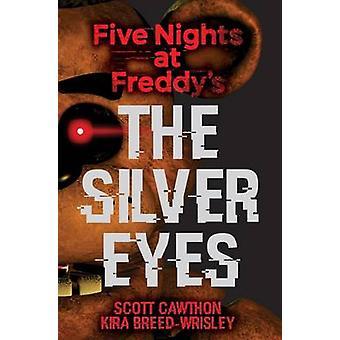 Fem nätter på Freddys - Silver ögonen av Scott Cawthon - Kira Bre