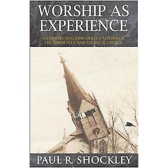 Worship as Experience - An Inquiry into John Dewey's Aesthetics - the