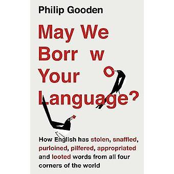 Pouvons nous emprunter votre langue? -Comment les anglais vole des mots du monde entier