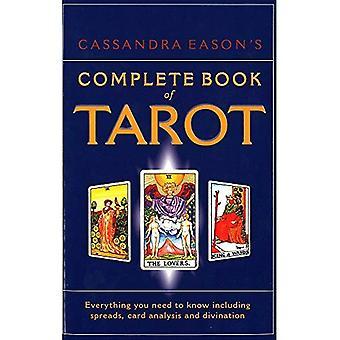 Cassandra Eason van Complete Book of Tarot: alles wat u wilt weten met inbegrip van verspreidt, kaart analyse en Divination