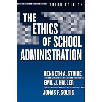 The Ethics of School Administration (Professional Ethics in Education)