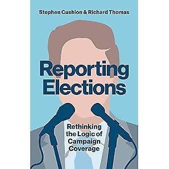 Segnalazione alle elezioni: Ripensare la logica della copertura di campagna - comunicazione politica contemporanea (Paperback)