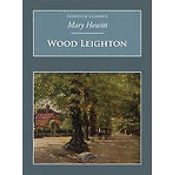 Wood Leighton or a Year in the Country