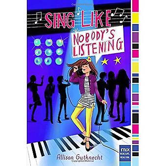 Chanter comme personne n'est à l'écoute