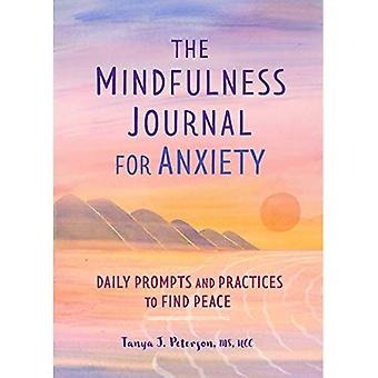 The Mindfulness Journal for� Anxiety: Daily Prompts and� Practices to Find Peace
