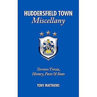 Huddersfield Town Miscellany: Terriers Trivia, History, Facts and Stats
