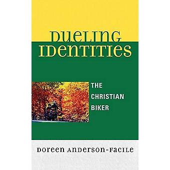 Dueling Identities The Christian Biker by AndersonFacile & Doreen
