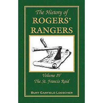 Historien om Rogers Rangers volym 4 St. Francis Raid av Loescher & Burt Garfield