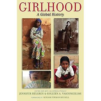 Girlhood by Foreword by Miriam Forman Brunell & Introduction by Jennifer Helgren & Edited by Colleen Vasconcellos & Contributions by Lenie Brouwer & Contributions by Christine Cheater & Contributions by Corrie De