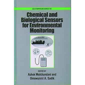 Chemical and Biological Sensors for Environmental Monitoring by Mulchandani & Ashok
