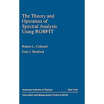 The Theory and Operation of Spectral Analysis  Using ROBFIT by Coldwell & R.L.