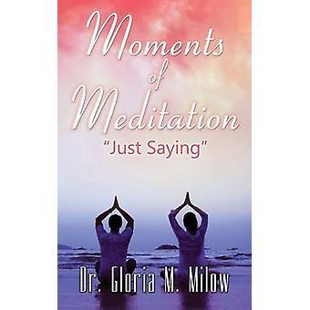 Momenten van meditatie gewoon zeggen door Milow & Dr Gloria