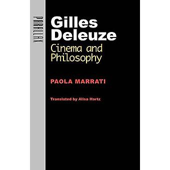 Gilles Deleuze Cinema and Philosophy by Marrati & Paola