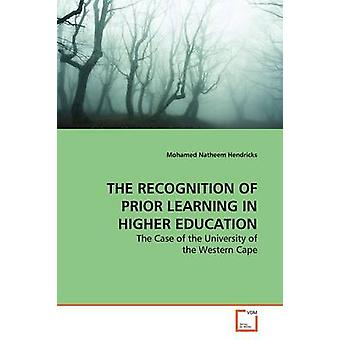 THE RECOGNITION OF PRIOR LEARNING IN HIGHER  EDUCATION by Hendricks & Mohamed Natheem