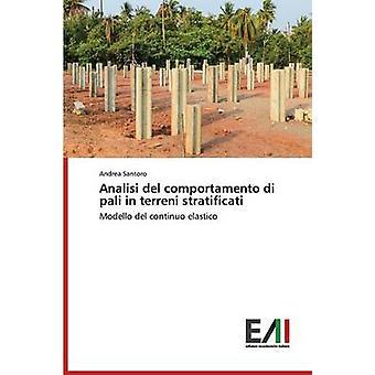 Analisi del comportamento di pali in terreni stratificati by Santoro Andrea