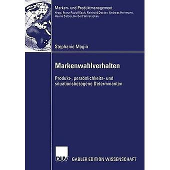 Markenwahlverhalten Produkt persnlichkeits und situationsbezogene Determinanten av marginal & Stephanie
