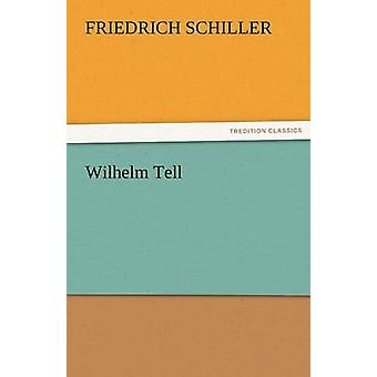 Wilhelm Tell by Schiller & Friedrich