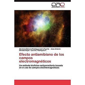 Efecto Antiamibiano de Los Campos Electromagneticos by Rodriguez De La Fuente Abraham Octavio