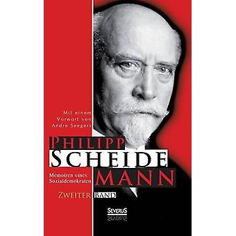Memoiren Eines Sozialdemokraten Zweiter Band by Scheidemann & Philipp