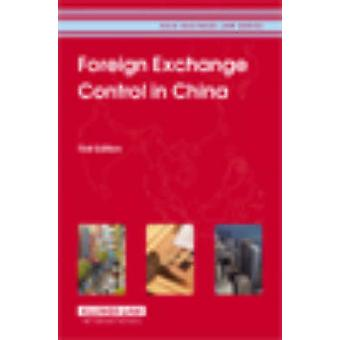 Foreign Exchange Control in China First Edition Asia Business Law Series Volume 4 by CCH