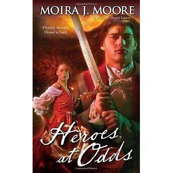 Heroes at Odds by Moira J Moore - 9780441020645 Book