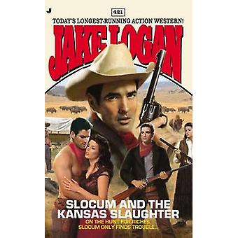 Slocum and the Kansas Slaughter by Jake Logan - 9780515154382 Book