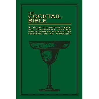 The cocktail Bible-en A-Z av 200 klassiska och samtida co