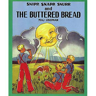 Snipp - Snapp - Snurr and the Buttered Bread by Maj Lindman - 9780807