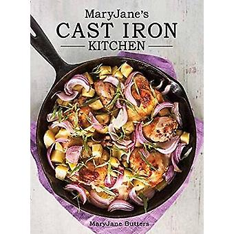 Maryjane's Cast Iron Kitchen by MaryJane Butters - 9781423648031 Book