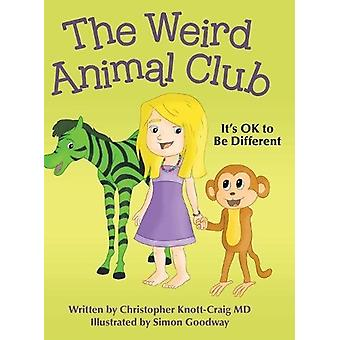 The Weird Animal Club - It's Ok to Be Different by Christopher Knott-C