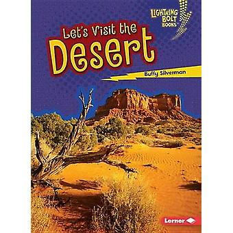 Let's Visit the Desert by Buffy Silverman - 9781512412284 Book
