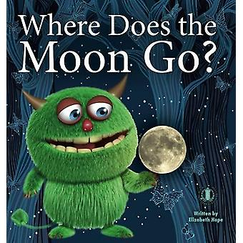 Where Does the Moon Go? by Elizabeth Hope - 9781776500901 Book