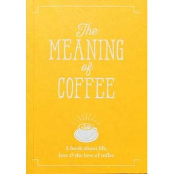 The Meaning of Coffee - 9781909130401 Book