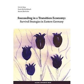 Succeeding in a Transition Economy - Survival Strategies in Eastern Ge