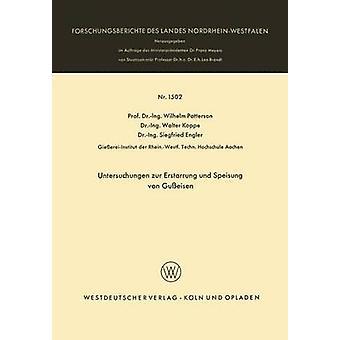 Untersuchungen zur Erstarrung und Speisung von Gueisen de Patterson et Wilhelm