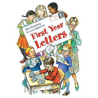 First Year Letters by Julie Danneberg - Judy Love - 9781580890854 Book