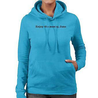 Enjoy The Money Jane Women's Hooded Sweatshirt