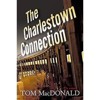 Charlestown Connection by Tom MacDonald - 9781933515854 Book