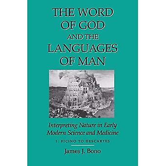 Uttrycka av Gud och människa europeiska språk: tolka naturen i tidig Modern vetenskap och medicin: volym 1 Ficino till Descartes