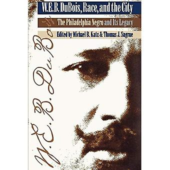 W. E. B. Du Bois, Race e la Città: