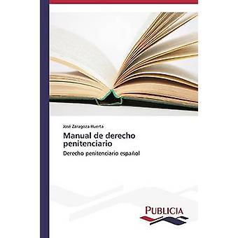 Manual de derecho penitenciario by Zaragoza Huerta Jos