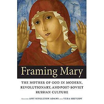 Kehystys Mary: Jumalanäiti Modern, vallankumouksellinen ja Neuvostoliiton Venäjän kulttuuri