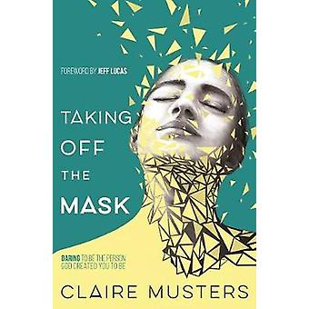 Taking Off the Mask par Claire Musters