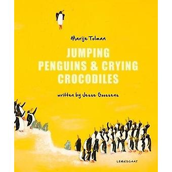 Jumping Penguins  Crying Crocodiles by Jesse Goossens