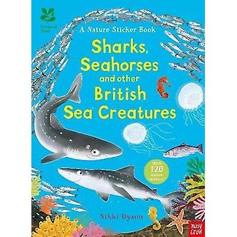 National Trust Sharks Seahorses and other British Sea Crea by Nikki Dyson