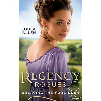 Regency Rogues Unlacing de verboden door Louise allen